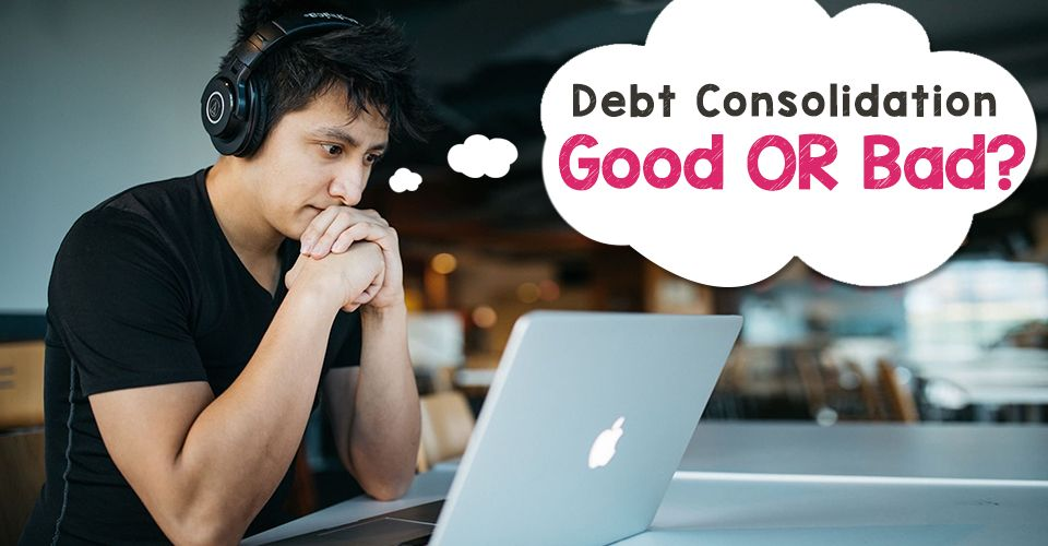 Can debt consolidation be bad for you?